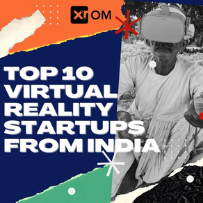 THE TOP 10 VIRTUAL REALITY STARTUPS IN INDIA - III