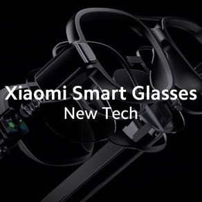 NEW SMART GLASSES FROM XIAOMI