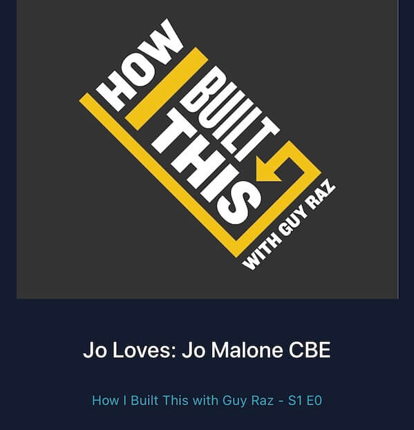 How I Built This with Guy Malone, Jo Malone - Podcast