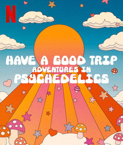 Have A Good Trip - Documentary