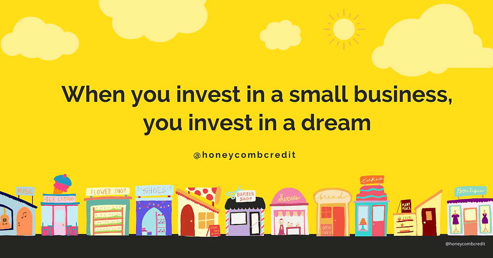 """Graphic of small business storefronts reads """"When you invest in a small business, you invest in a dream"""""""
