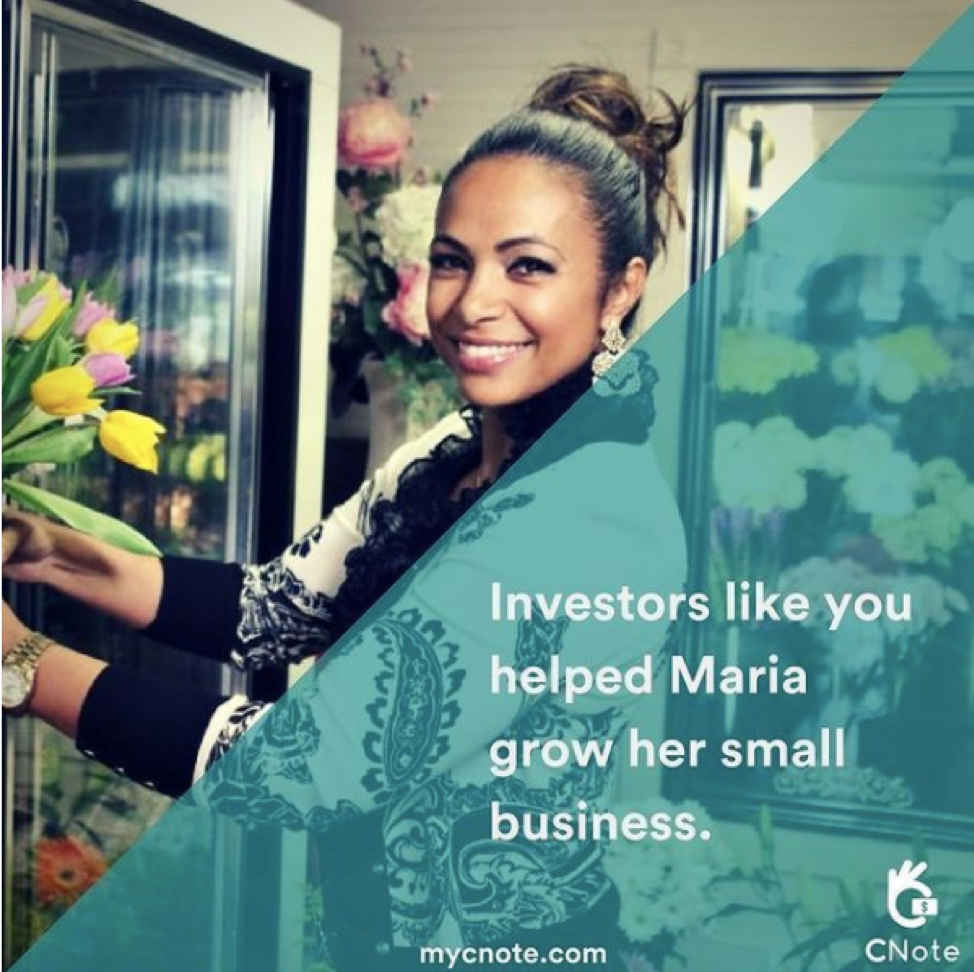 """Advertisement for CNote that reads """"Investors like you helped Maria grow her small business"""""""