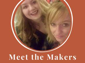 Meet The Makers - Chloe and Caroline