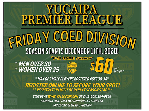 FRIDAY CoED DIVISION *MEN Over 30, WOMEN Over 25*