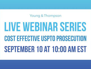 Live Webinar Series: Cost Effective USPTO Prosecution
