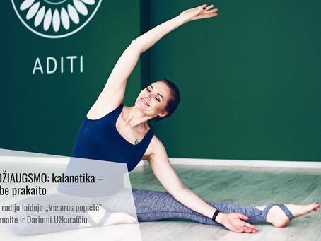 "Interviu LRT radijuje: ""Kalanetika – mankšta be prakaito"". Aistę Gustę kalbina Lavija Šurnaitė"