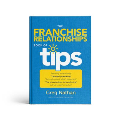 The Franchise Relationships Book of Tips by Greg Nathan