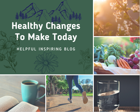 Healthy Changes To Make Today