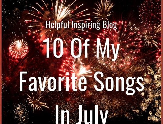 10 of My Favorite Songs In July