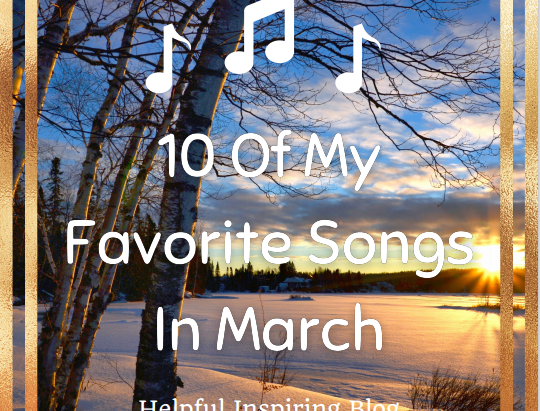 10 Of My Favorite Songs In March
