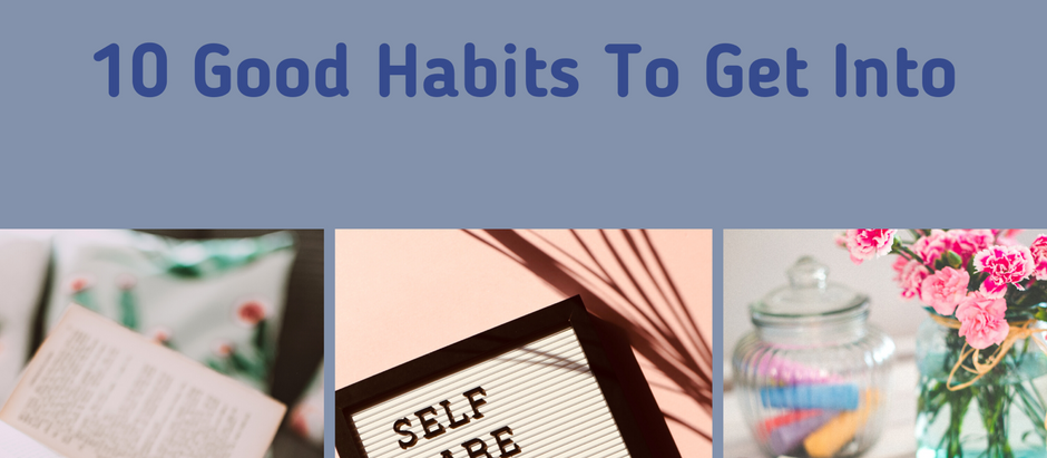 10 Good Habits To Get Into