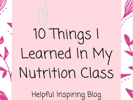 10 Things I Learned In My Nutrition Class