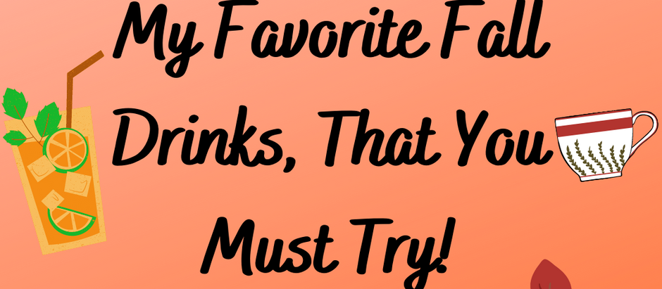 My Favorite Fall Drinks, That You Must Try!