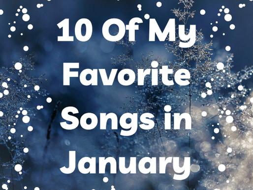 10 Of My Favorite Songs In January
