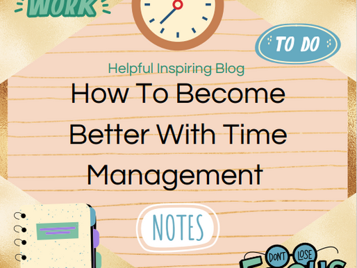 How To Become Better With Time Management