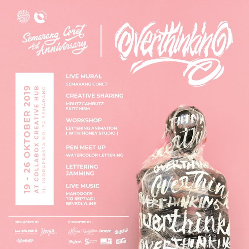 Semarang Coret 4th Anniversary : Overthinking