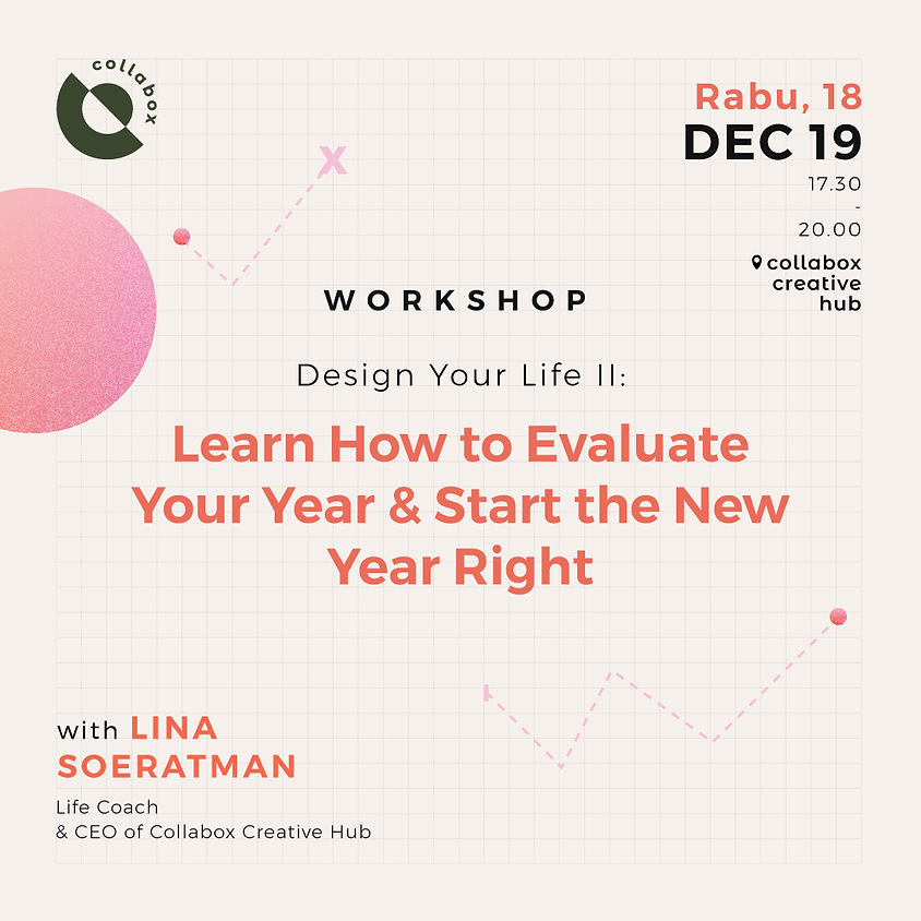 Design Your Life II: Learn How to Evaluate Your Year & Start the New Year Right