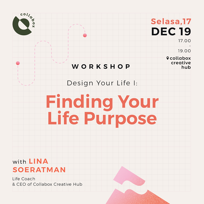 Design Your Life I: Finding Your Life Purpose
