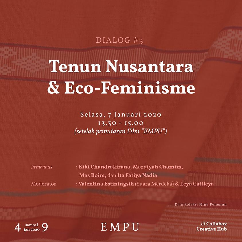 Tenun Nusantara & Eco-Feminisme