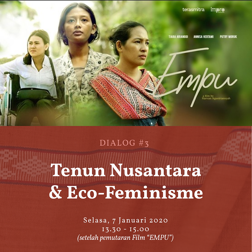 """Pemutaran Film #1 : Empu & Dialog """"Tenun Nusantara dan Eco-Feminisme"""""""