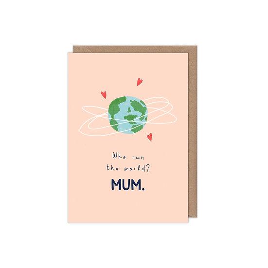 Who run the world? Mum.