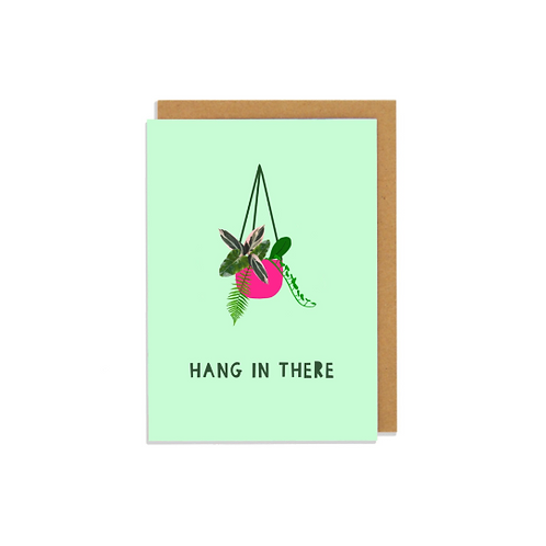 Hang In There Greetings Card