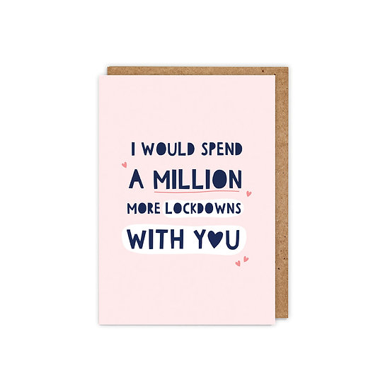 I would spend a million more lockdowns with you