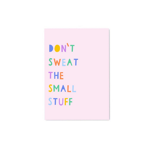 Don't Sweat the Small Stuff Postcard