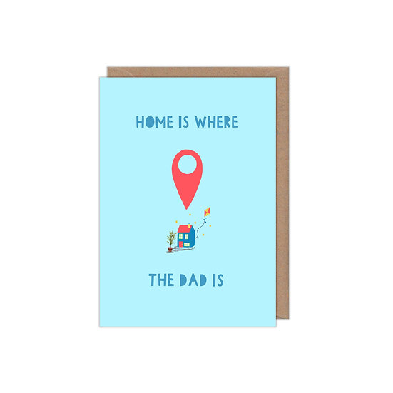 Home is Where the Dad is Greetings Card