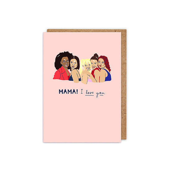 Spice Girls 'Mama! I love you.'