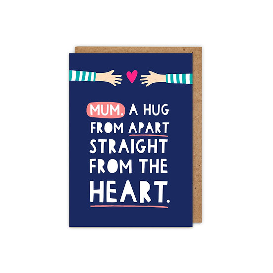Mum: A hug from apart, straight from the heart