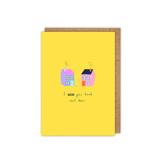 I Wish You Lived Next Door A6 Greetings Card
