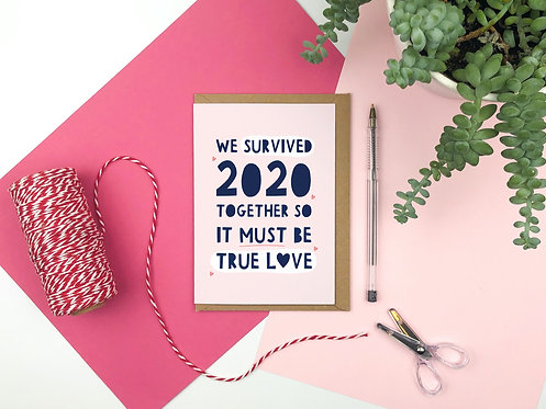 We survived 2020 together so it must be true love