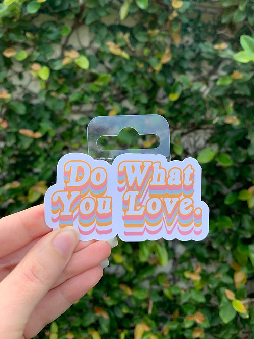 Do What You Love Vinyl Stickers