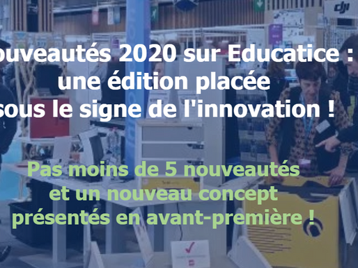 5 nouveautés 2020 présentées en avant première sur le salon Educatice !