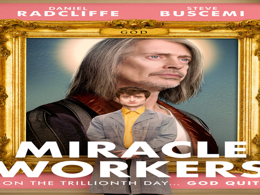 """LATE TO THE PARTY: """"MIRACLE WORKERS"""""""