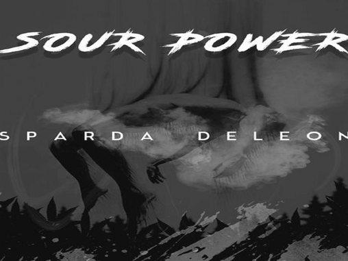"FRANCHISE FRIDAY: SPARDA DELEON-""SOUR POWER"""