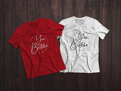 You Betcha |  T-shirt