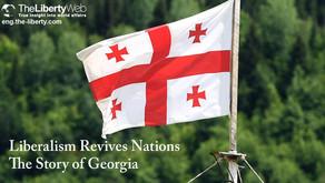 Le libéralisme ranime les nations - L'histoire de la Géorgie -