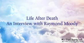 La vie après la mort, une interview de Raymond Moody
