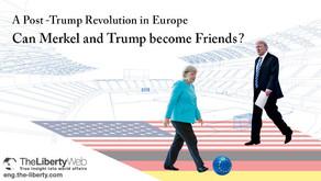 Vers une révolution Post Trump en Europe Angela Merkel et Donald Trump peuvent-ils se lier d'amitié
