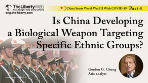 COVID-19 : Une arme biologique chinoise contre des groupes ethniques spécifiques ?