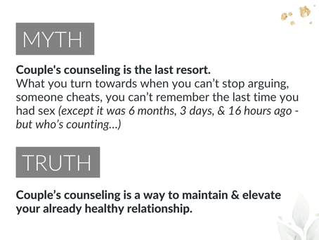 RELATIONSHIP MYTH: COUPLE'S COUNSELING IS THE LAST RESORT.