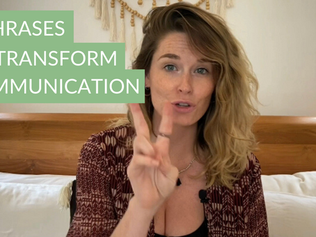 2 PHRASES TO TRANSFORM YOUR COMMUNICATION