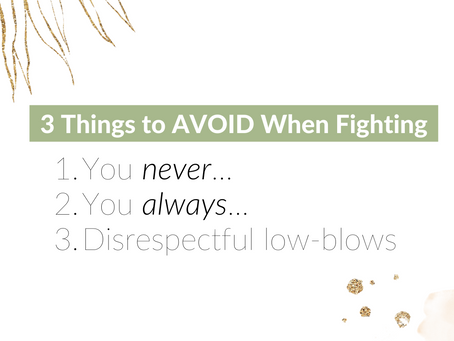 3 THINGS TO AVOID WHEN IN A FIGHT