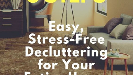 5 Steps to Easy, Stress-Free Decluttering for Your Entire Home