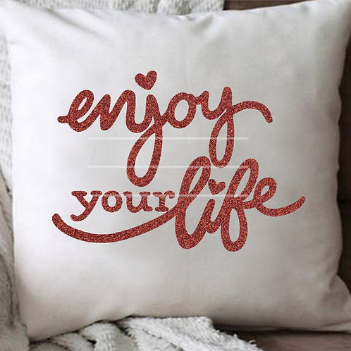 "Plotterdatei ""enjoy your life"""