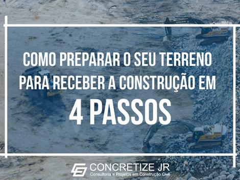 Como preparar o seu terreno para receber a construção em 4 passos
