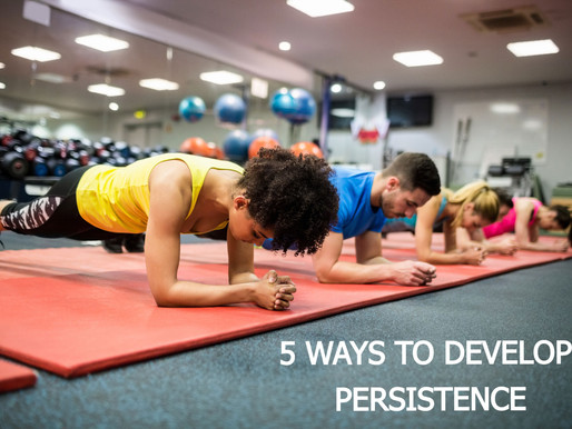 3 Ways to Develop Persistence