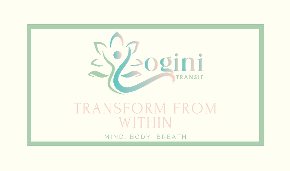 Yogini Transit - Transform From Within ... Mind, Body, Breath